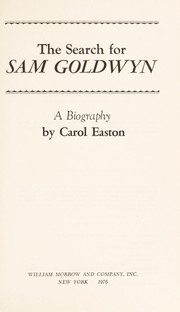 Cover of: The search for Sam Goldwyn ; a biography | Carol Easton