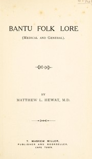 Bantu folk lore (medical and general) by Matthew L. Hewat