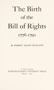 Cover of: The birth of the Bill of Rights, 1776-1791