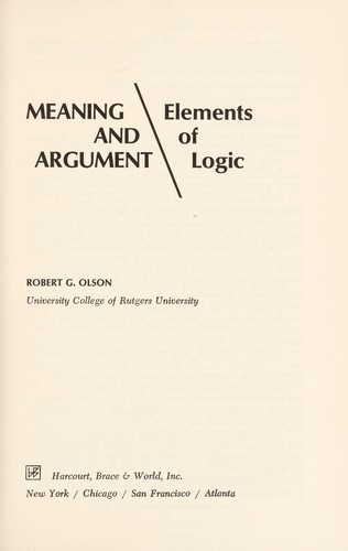 Meaning and argument by Robert G. Olson