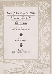 Cover of: How John Norton the trapper kept his Christmas, by W.H.H. Murray; illustrations by Frank T. Merrill