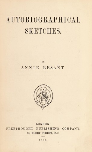 Autobiographical sketches by by Annie Besant