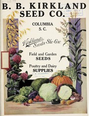 Cover of: Field and garden seeds, poultry and dairy supplies | B. B. Kirkland Seed Co