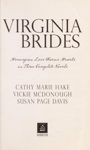 Cover of: Virginia brides : homespun love warms hearts in three complete novels |