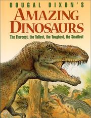 Cover of: Dougal Dixon's amazing dinosaurs: The Fiercest, the Tallest, the Toughest, the Smallest