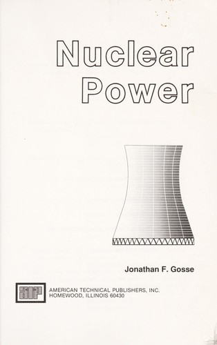 Nuclear power by Jonathan F. Gosse