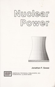 Cover of: Nuclear power | Jonathan F. Gosse