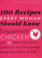 Cover of: Engagement chicken and 99 other recipes to get everything you want out of life | Cindi Leive