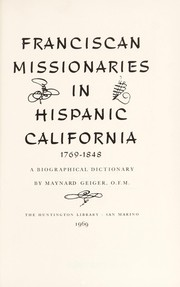 Cover of: Franciscan missionaries in Hispanic California, 1769-1848 | Maynard J. Geiger
