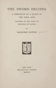 Cover of: The sword decides: a chronicle of a queen in the dark ages, founded on the story of Giovanna of Naples