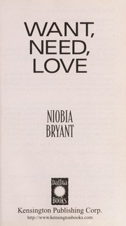 Cover of: Want, need, love | Niobia Bryant