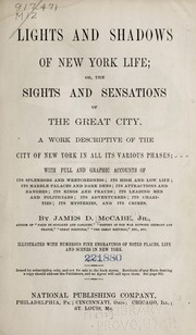 Cover of: Lights and shadows of New York life; or, The sights and sensations of the great city | James Dabney McCabe
