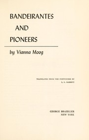 Bandeirantes and pioneers by Clodomir Vianna Moog