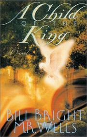 Cover of: A Child of the King | Bill Bright, M. R. Wells