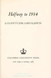 Cover of: Halfway to 1984 | Gladwyn, Hubert Miles Gladwyn Jebb baron