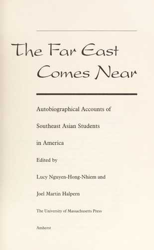 The Far East comes near : autobiographical accounts of Southeast Asian students in America by