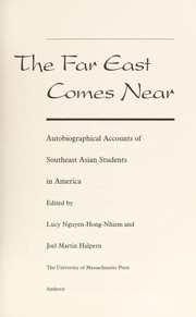 Cover of: The Far East comes near : autobiographical accounts of Southeast Asian students in America |