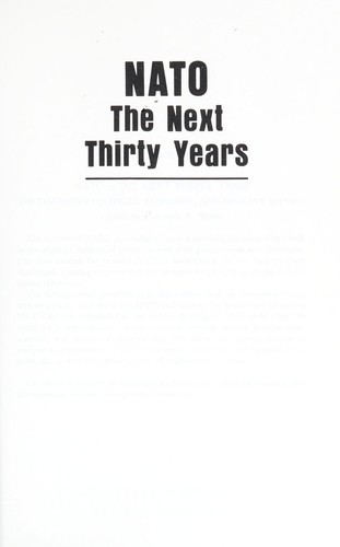 Nato, the next thirty years : the changing political, economic, and military setting by
