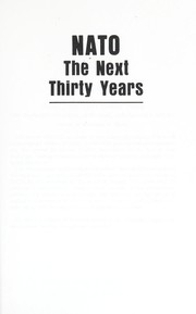 Cover of: Nato, the next thirty years : the changing political, economic, and military setting |