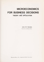 Cover of: Microeconomics for business decisions | John M. Heineke