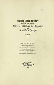 Cover of: Gothic architecture selected from various ancient edifices in England | Augustus Pugin