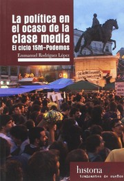 Cover of: La política en el ocaso de la clase media by