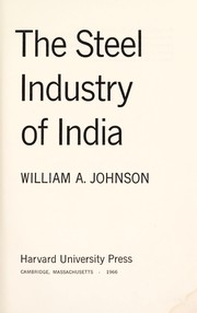 Cover of: The steel industry of India | William Arthur Johnson