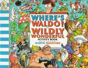 Cover of: Where's Waldo? The Wildly Wonderful Activity Book (Waldo)