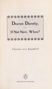 Cover of: Dearest Dorothy, if not now, when?