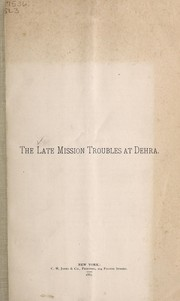 Cover of: The late mission troubles at Dehra | John C. Lowrie