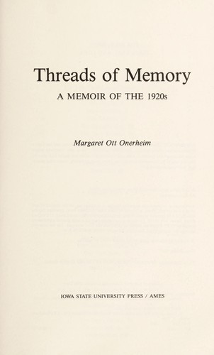 Threads of memory by Margaret Ott Onerheim