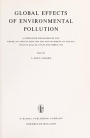 Cover of: Global effects of environmental pollution | Symposium on the Global Effects of Environmental Pollution Dallas 1968.