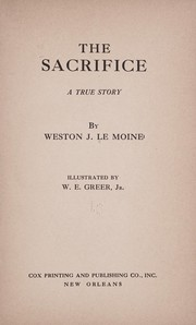 Cover of: The sacrifice | Weston J. Le Moine