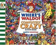 Cover of: Where's Waldo? The Completely Crazy Activity Book (Waldo)