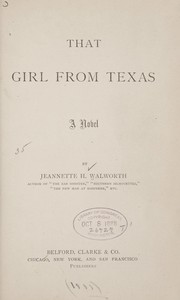 Cover of: That girl from Texas | Jeannette H. Walworth