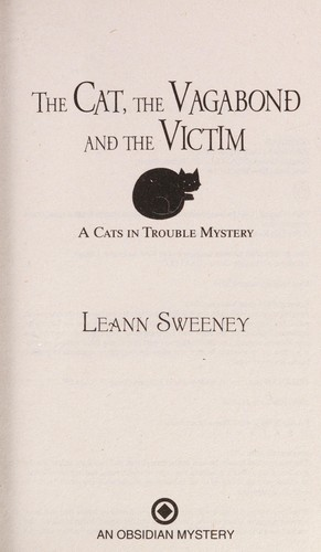 The cat, the vagabond and the victim by Leann Sweeney
