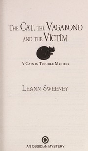 Cover of: The cat, the vagabond and the victim | Leann Sweeney
