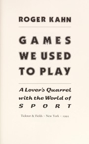 Cover of: Games We Used to Play: a lover's quarrel with the world of sport