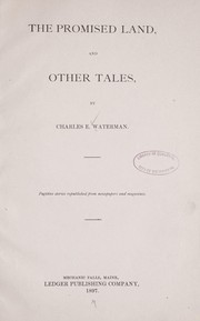 Cover of: The promised land, and other tales | Charles E. Waterman