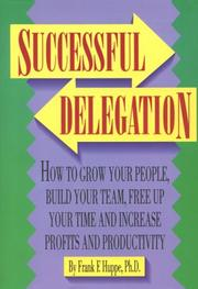 Cover of: Successful delegation | Frank F. Huppe