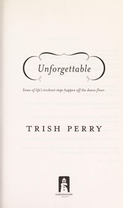 Cover of: Unforgettable | Trish Perry