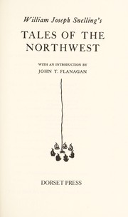 Cover of: William Joseph Snelling's Tales of the Northwest | William Joseph Snelling