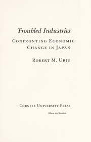 Cover of: Troubled industries | Robert M. Uriu