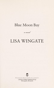 Cover of: Blue moon bay | Lisa Wingate