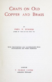 Chats on old copper and brass by Burgess, Fred. W.