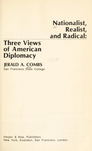 Cover of: Nationalist, realist, and radical: three views of American diplomacy
