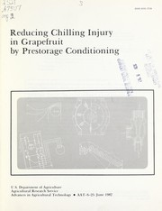 Cover of: Reducing chilling injury in grapefruit by prestorage conditioning | T.T. Hatton