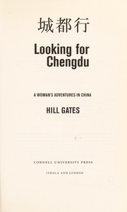 Cover of: Looking for Chengdu = | Hill Gates