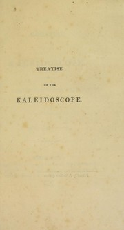 Cover of: A treatise on the kaleidoscope | David Brewster