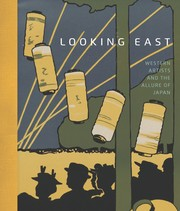 Cover of: Looking East: Western Artists and the Allure of Japan